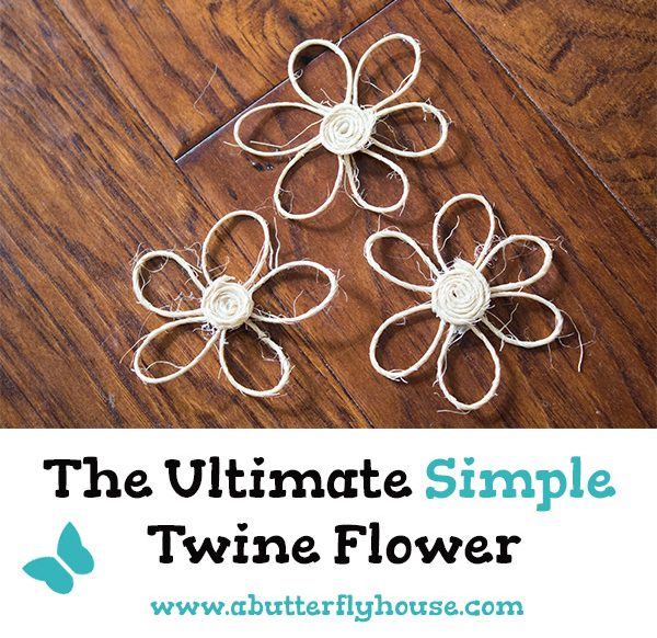Detailed tutorial to make super easy and beautiful rustic twine flowers. #Twine #Flowers #DIY #DIYDecor #Crafts #AButterflyHouse