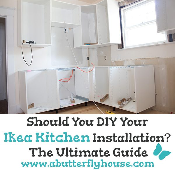 Don't know whether to DIY your IKEA Kitchen Cabinets? Let this guide help you decide! #AButterflyHouse #IKEA #Kitchen #DIY #IkeaKitchen