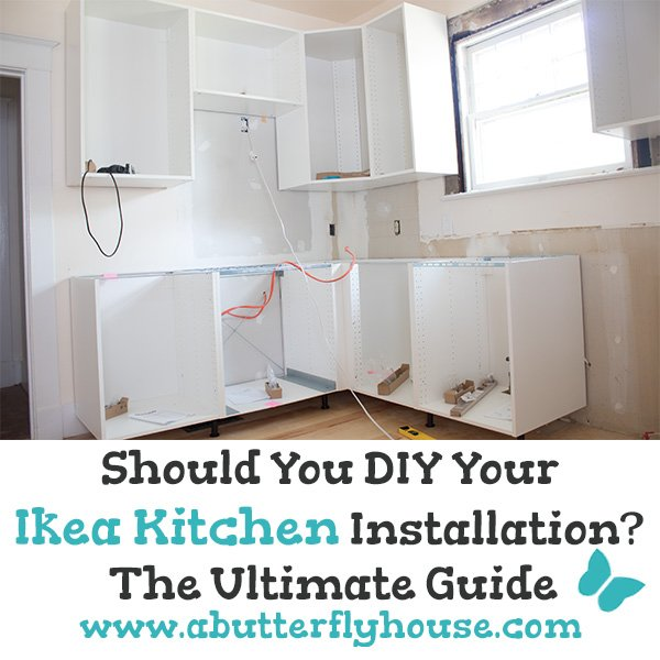 Should You Install Your Own Ikea Kitchen? - A Butterfly House