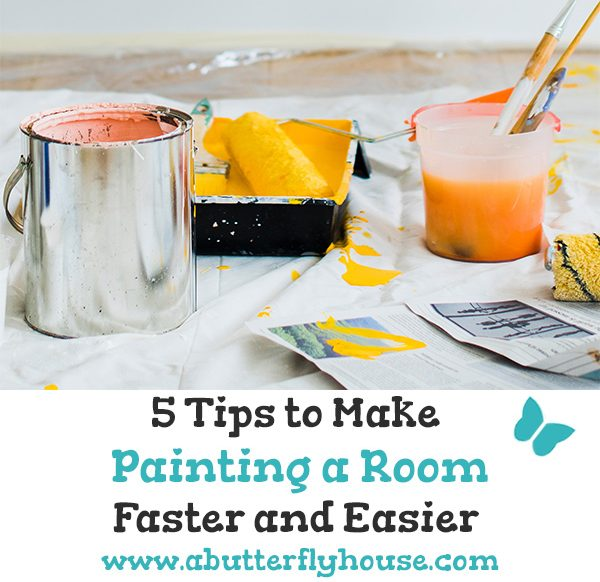 Painting a room can be so time consuming- check out this list of 5 tips that will make painting go faster and easier! #AButterflyHouse #HomeImprovement #PaintingTips #DIY