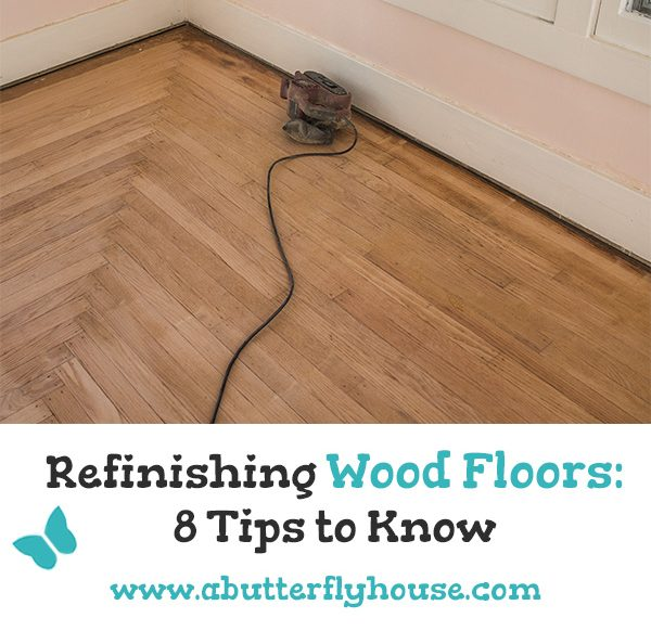 Super useful tips to make refinishing your hardwood floors just a tad bit easier! #hardwoodfloors #DIY #DIYProjects #AButterflyHouse