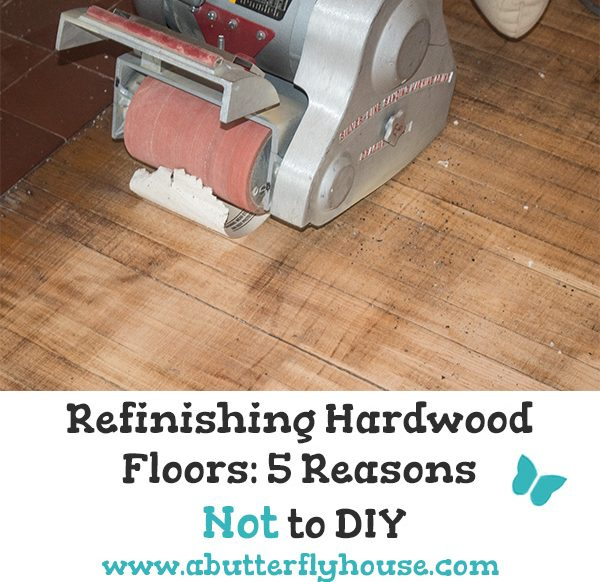 Don't refinish your hardwood floors without reading this first! Includes all the reasons my DIY refinish job did not turn out well. #RefinishingHardwoodFloors #Flooring