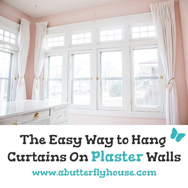 How To Hang Curtains On Plaster Walls A Butterfly House