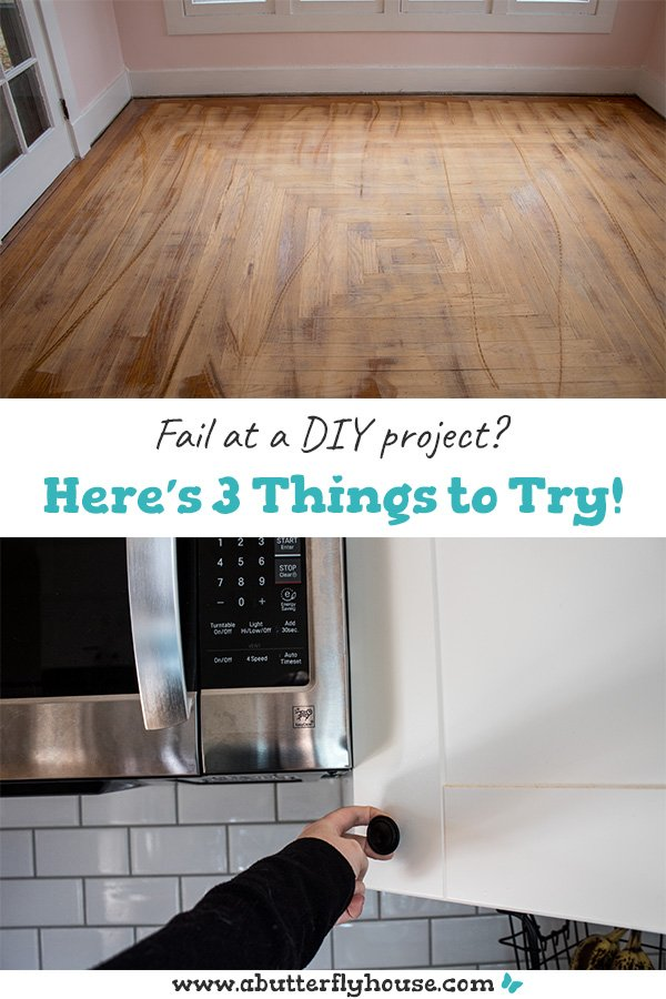 I fail at DIY Projects all the time! This is a super useful list of things to do to make my project-fail into something better! #HomeImprovement #Fail #DIY #DIYProjects #AButterflyHouse